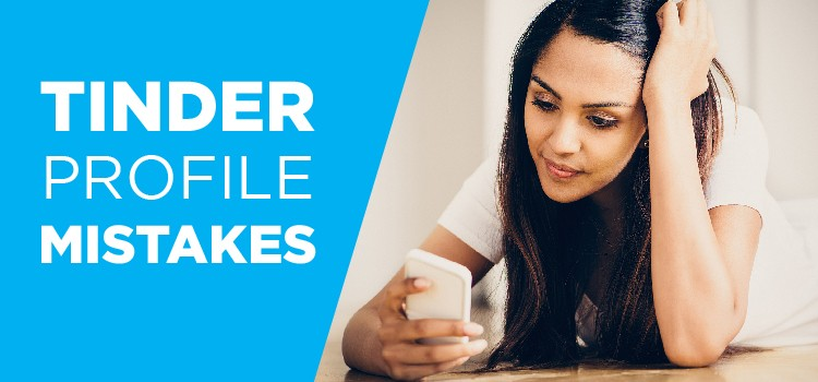 Biggest Tinder Profile Mistakes